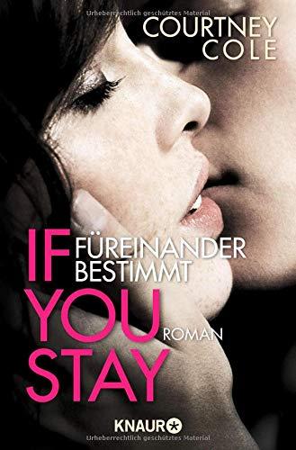 If you stay - Füreinander bestimmt: Roman (Die Beautifully Broken-Reihe, Band 1)