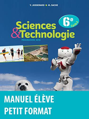 Sciences et Technologie 6e - Manuel de l'élève petit format - Nouveau programme 2016