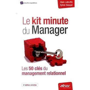 Le kit minute du Manager: Les 50 clés du management relationnel.
