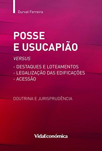 Posse e Usucapião versus Destaques e Loteamentos (Portuguese Edition) por Durval Ferreira