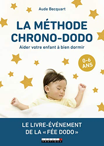 La méthode Chrono-dodo : Aider votre enfant à bien dormir