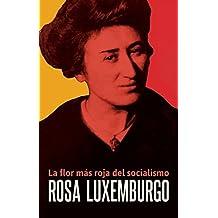 Rosa Luxemburgo: La flor más roja del socialismo