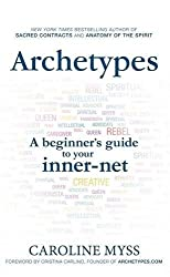 Archetypes: A Beginner's Guide to Your Inner-net by Caroline Myss (2013-12-03)