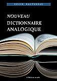 Dictionnaire analogique: Le mot dans tous ses états. (Edition 2019)
