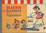 Dr. Oetker Kochbuch für die Puppenküche.
