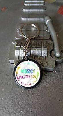 Porte clés 25 mm Merci Maîtresse - Idée cadeau Maîtresse Noël Atsem Maître école