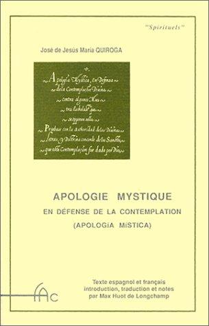 Apologie mystique en défense de la contemplation =: Apología mística par José de Jesús María