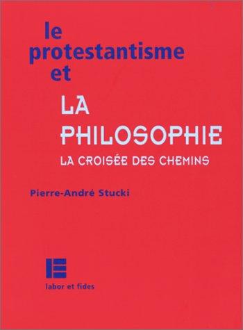 Le Protestantisme et la philosophie : La Croisée ...