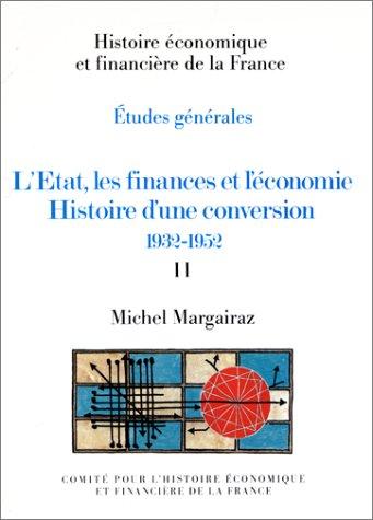 L'Etat, les finances et l'économie. Histoire d'une conversation, 1932-1952-2 vol