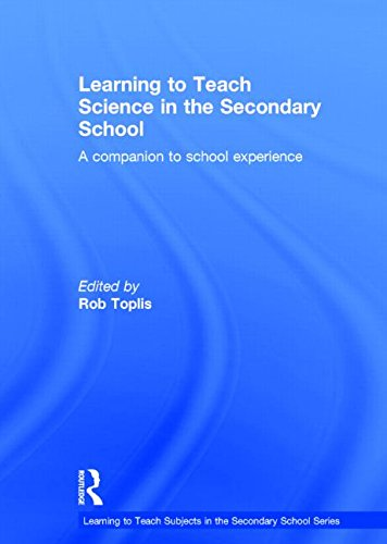 Learning to Teach Science in the Secondary School: A companion to school experience (Learning to Teach Subjects in the Secondary School Series)