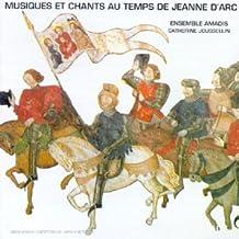 Musiques Et Chants Au Temps De Jeanne D'Arc