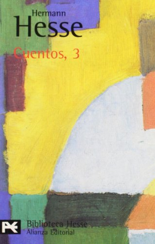 Cuentos, 3 (El Libro De Bolsillo - Bibliotecas De Autor - Biblioteca Hesse) por Hermann Hesse