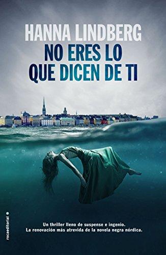 No eres lo que dicen de ti (Best seller / Thriller) por Hanna Lindberg