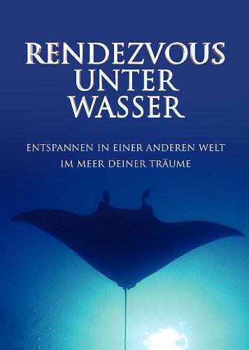 Rendezvous unter Wasser - Entspannen in einer anderen Welt - im Meer deiner Träume - Entspannung DVD -