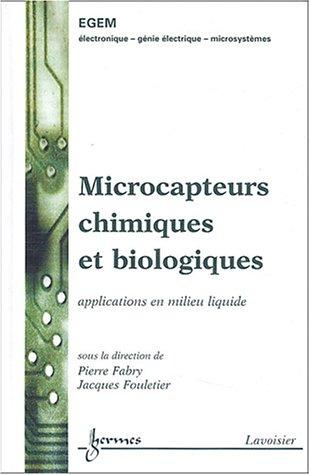 Microcapteurs chimiques et biologiques : Applications en milieu liquide par Pierre Fabry
