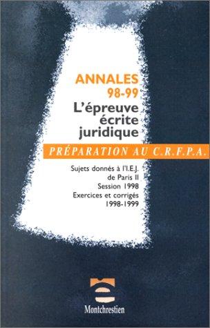 L'épreuve juridique écrite 1998-1999. Annales et galops d'essai