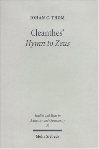Cleanthes' Hymn to Zeus: Text, Translation, and Commentary (Studien und Texte zu Antike und Christentum /Studies and Texts in Antiquity and Christianity, Band 33)