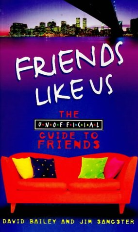 Click for larger image of Friends Like Us: The Unofficial Guide to Friends