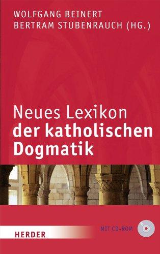 Neues Lexikon der katholischen Dogmatik: 6., völlig neu bearb. Auflage des