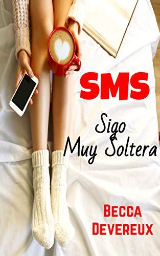 Sms: Sigo Muy Soltera