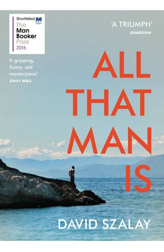 all-that-man-is-shortlisted-for-the-man-booker-prize-2016