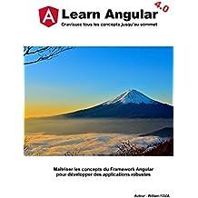 Learn Angular: Maîtriser les concepts du Framework Angular pour développer des applications robustes