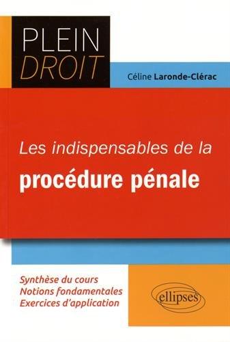 Les Indispensables de la Procédure Pénale par Céline Laronde-Clérac