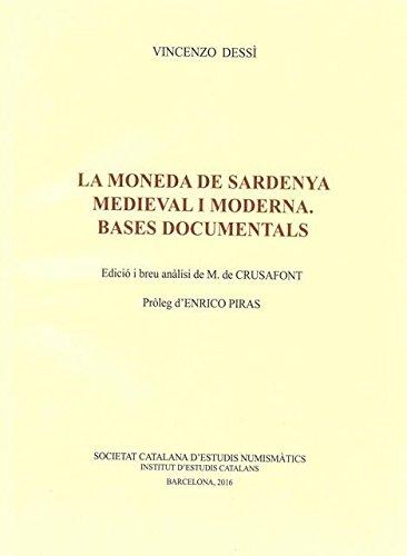 La Moneda de Sardenya medieval i moderna: Bases documentals (Tria de Reedicions) por Vincenzo Dessì