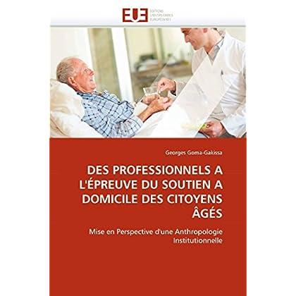 Des professionnels a l''épreuve du soutien a domicile des citoyens âgés