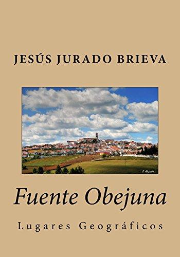 Fuente Obejuna: Lugares Geográficos por Jesús Jurado Brieva