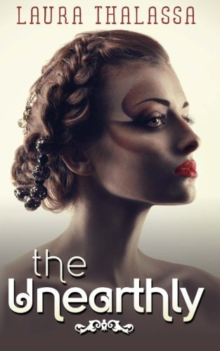The Unearthly (The Unearthly Series) (Volume 1) by Laura Thalassa (2013-06-25)