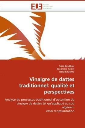 Vinaigre de Dattes Traditionnel: Qualite Et Perspectives par Aissa Boukhiar