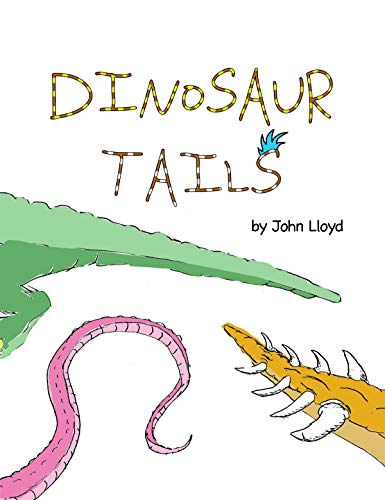 Dinosaur Tails: A tale of tails, misfits & overcoming differences. (Children's book ages 3,4,5 & 6) (Kids Book) (English Edition)