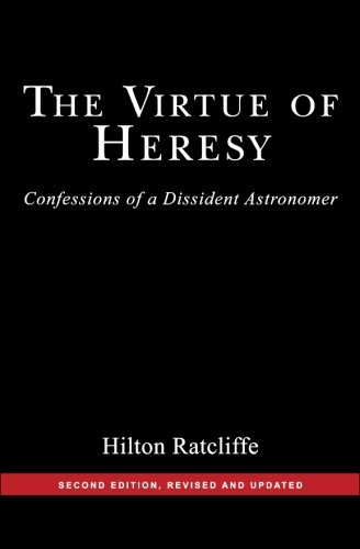 the-virtue-of-heresy-confessions-of-a-dissident-astronomer