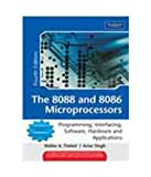The 8088 and 8086 Microprocessors: Programming,Interfacing,Software,Hardware and Applications, 4e