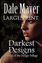 BY Mayer, Dale ( Author ) [ DARKEST DESIGNS: LARGE PRINT ] Jan-2014 [ Paperback ]