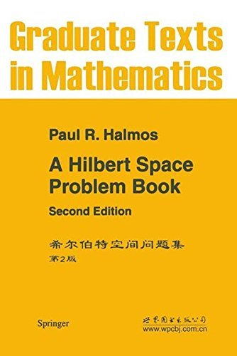 A Hilbert Space Problem Book (Graduate Texts in Mathematics) by P.R. Halmos (1982-11-08)