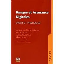 Banques et assurances digitales : Droit et pratiques