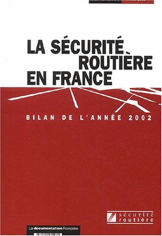 La sécurité routière en France : Bilan de l'année 2002 par Observatoire interministériel de sécurité routière (ONISR)