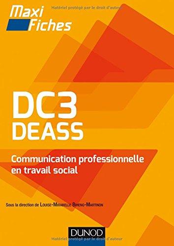 DC3 DEASS Communication professionnelle en travail social: Diplôme d'Etat d'assistant de service social