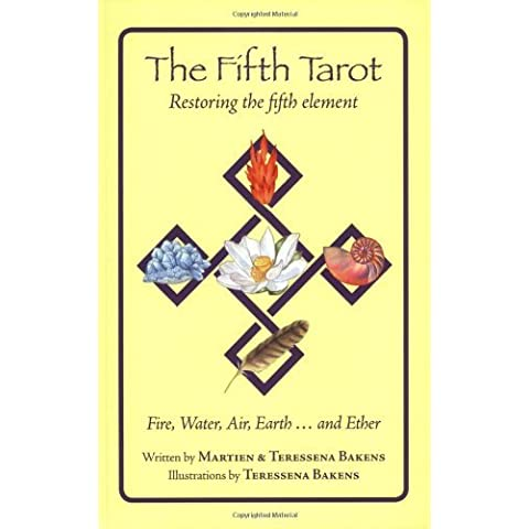 The Fifth Tarot: Restoring the Fifth Element: Fire, Water, Air, Earth...and Ether by Tessena Bakens (19-Feb-2010) Perfect Paperback