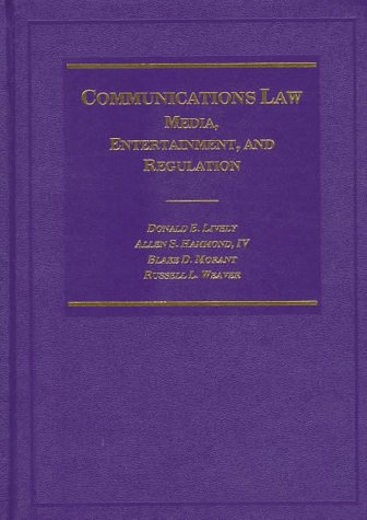 Communications Law: Media, Entertainment, and Regulation por Donald E. Lively