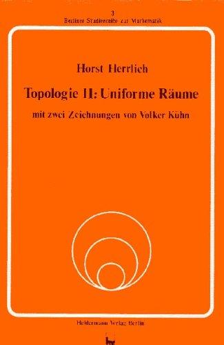 Topologie - II: Uniforme Räume (Berliner Studienreihe zur Mathematik)