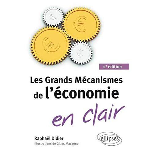 Les Grands Mécanismes de l'Économie en Clair