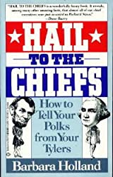 Hail to the Chiefs: Or How to Tell Your Polks from Your Tylers