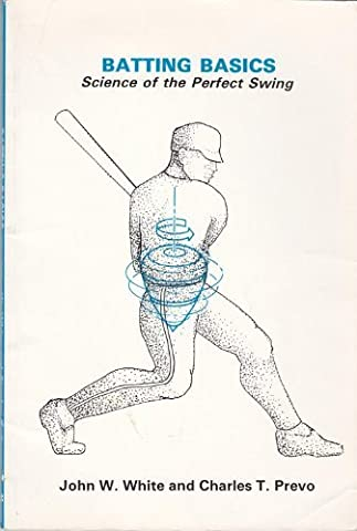 Batting Basics by John W. White (1989-01-02)