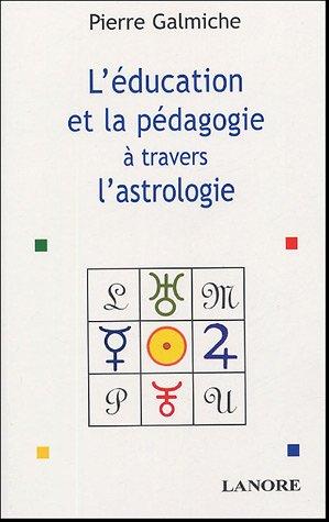 La pédagogie et l'éducation à travers l'astrologie : Comprendre pour mieux agir