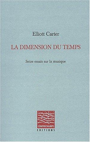 La dimension du temps : Seize essais sur la musique