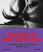 Ravens & Red Lipstick - Japanese Photography since 1945 de Lena Fritsch