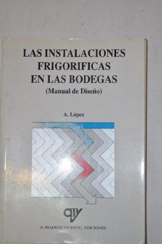 Las instalaciones frigorificas en las bodegas por A. Lopez
